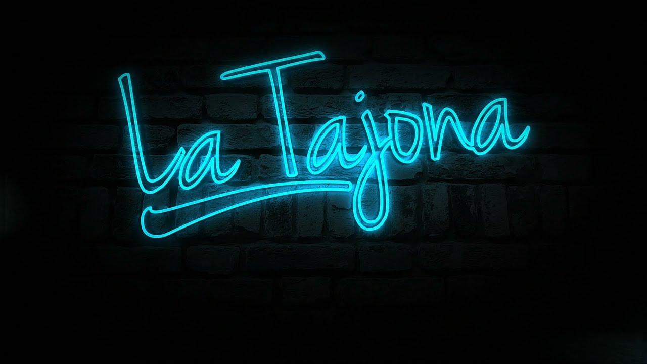 #LaTajona