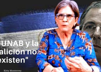 Kitty Monterrey desconoce a la UNAB y a la Coalición mientras se supone hacía un llamado a la unidad